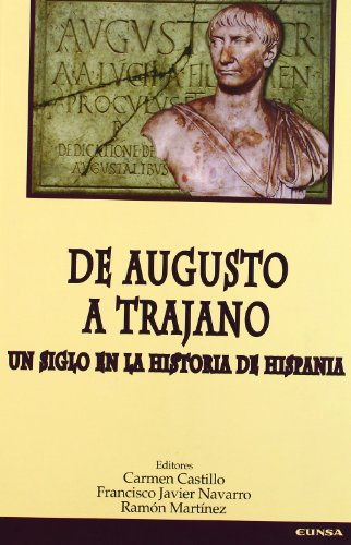 9788431318406: De Augusto a Trajano. Un siglo en la historia de Hispania (Mundo antiguo)