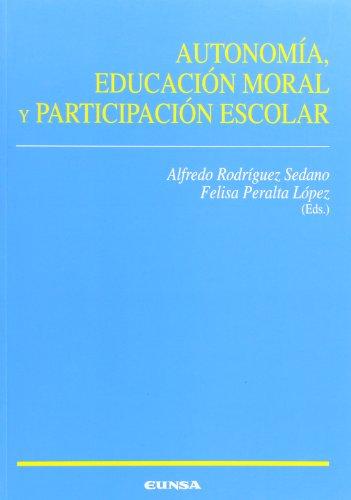 9788431318499: Autonomia, Educacion Moral y Participacion Escolar (Coleccion Ciencias de La Educacion)