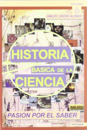 Historia Basica de La Ciencia (Serie Educacion): Ediciones Universidad de