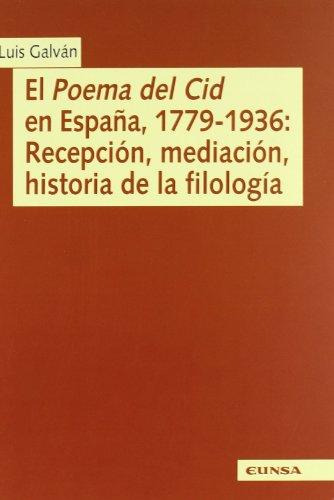 El Poema del Cid en España, 1779-1936: Ediciones Universidad de
