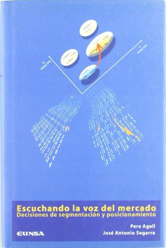 9788431319076: Escuchando la voz del mercado. Decisiones de segmentación y posicionamiento (Colección Manuales IESE)