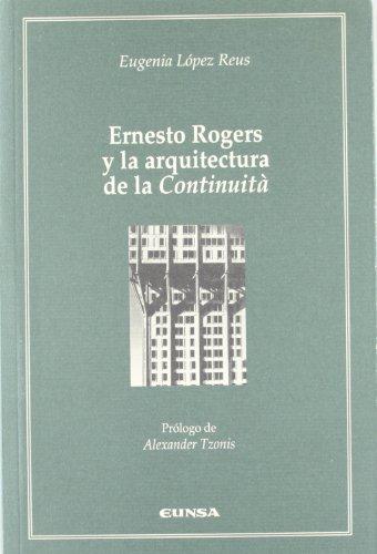 9788431319380: Ernesto Rogers y la arquitectura de la continuità (Cátedra Félix Huarte)