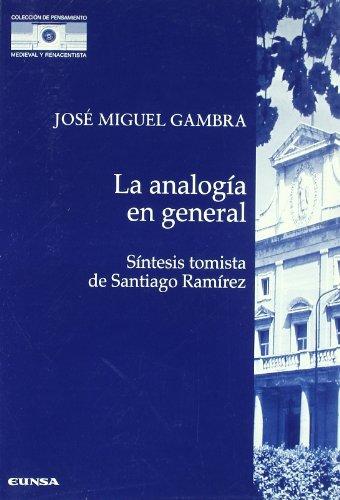 LA ANALOGÍA EN GENERAL, SÍNTESIS TOMISTA DE: GAMBRA GUTIÉRREZ, JOSÉ