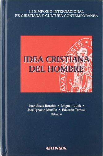 Idea cristiana del hombre: Universidad de Navarra.