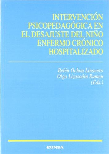 Intervención psicopedagógica en el desajuste del niño: B. Ochoa Linacero;