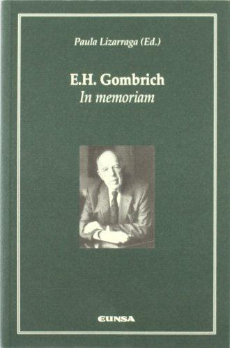E.H. Gombrich: In Memoriam: Actas del I: Ediciones Universidad de