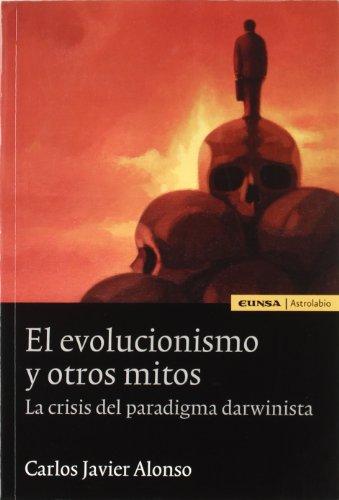 El Evolucionismo y Otros Mitos: La Crisis: Ediciones Universidad de