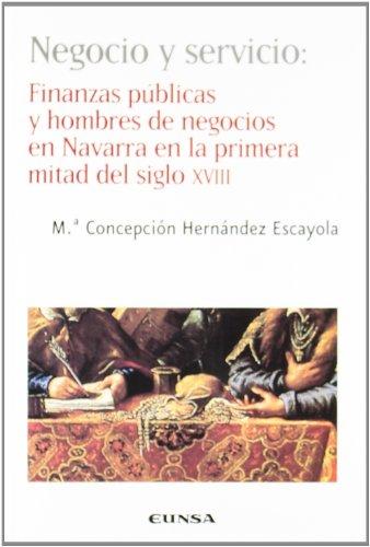 9788431322267: Negocio y servicio: finanzas públicas y hombres de negocios en Navarra en la primera mitad del siglo XVIII (NT historia)