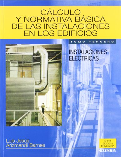 9788431322274: Cálculo y normativa básica de las instalaciones en los edificios: Instalaciones eléctricas: Vol.3 (Libros de arquitectura)