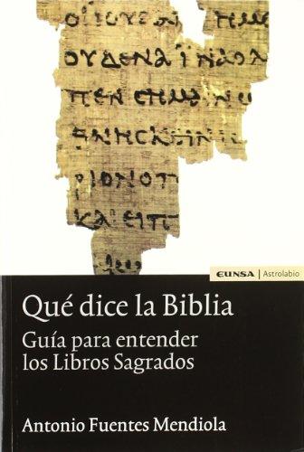 9788431322359: Qué dice la Biblia: guía para entender los libros sagrados (Astrolabio)