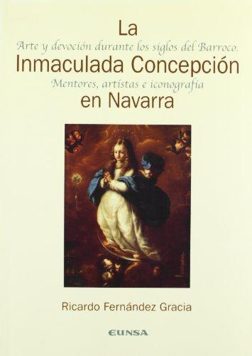 9788431322373: La Inmaculada Concepción en Navarra, arte y devoción durante los siglos del Barroco: mentores, artistas e iconografía (Spanish Edition)