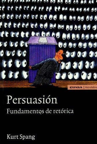 Persuasion: Fundamentos de Retorica (Spanish Edition): Eunsa Editorial Universidad