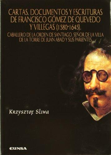 9788431322526: Cartas, documentos y escrituras de Francisco Gómez de Quevedo y Villegas (1580-1645): Caballero de la Orden de Santiago, señor de la villa de la Torre de San Juan Abad y sus parientes