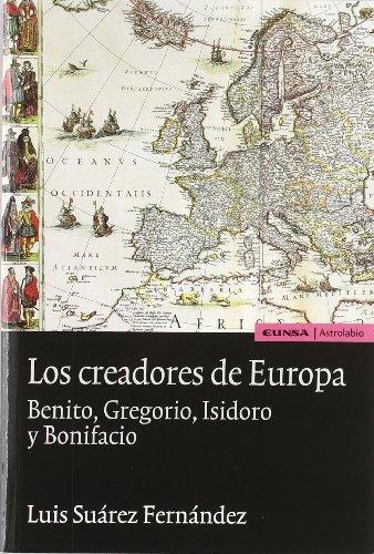 9788431322625: Los creadores de Europa. Benito, Gregorio, Isidoro y Bonifacio (Astrolabio)