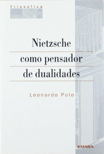 Nietzsche como pensador de dualidades: Leonardo Polo