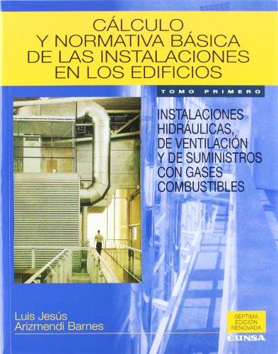 9788431322991: Cálculo y normativa básica de las instalaciones en los edificios: Vol.1 (Libros de arquitectura)