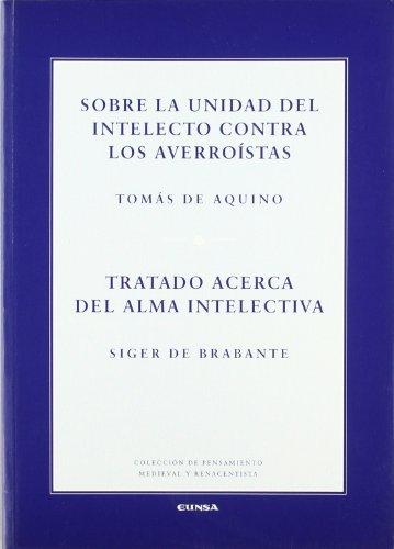 9788431323042: Sobre la unidad del intelecto contra los averroístas ; Tratado acerca del alma intelectiva (Colección de pensamiento medieval y renacentista)