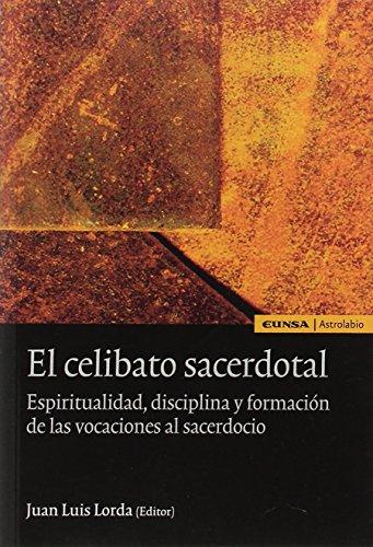 9788431323615: El celibato sacerdotal: espiritualidad, disciplina y formación de las vocaciones al sacerdocio (Astrolabio)