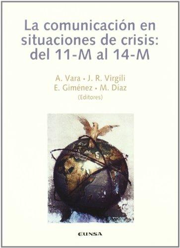 La Comunicacion en Situaciones de Crisis: del 11-m al 14-m: Congreso Internacional de Comunicaci?n