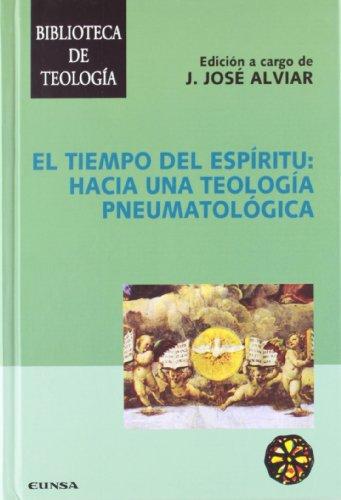 El tiempo del espíritu: hacia una teología: J. José Alviar