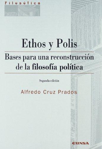 Ethos y Polis: bases para una reconstrucción: Alfredo Cruz Prados