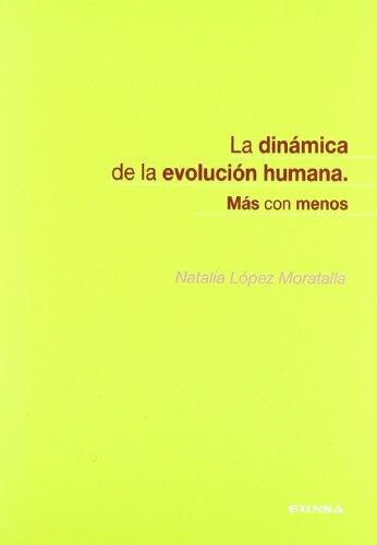 DINÁMICA DE LA EVOLUCIÓN HUMANA, LA: Natalia López Moratalla