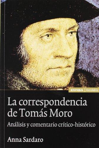 9788431324575: La correspondencia de Tomás Moro: análisis y comentario crítico histórico (Astrolabio)