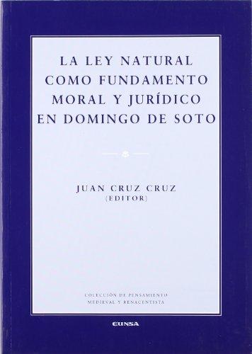 9788431324728: La Ley Natural Como Fundamento Moral y Juridico En Domingo de Soto (Spanish Edition)