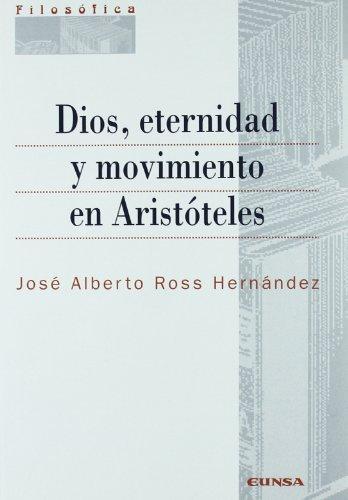 Dios, eternidad y movimiento en Aristóteles - Hernández, José Alberto Ross