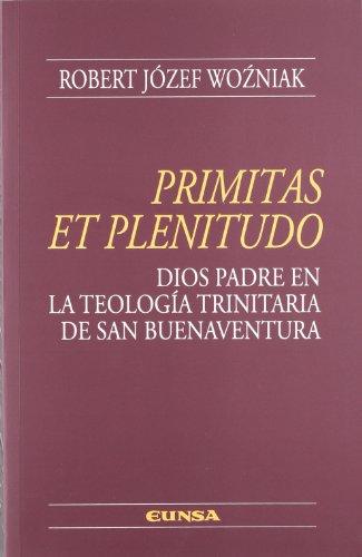 9788431324803: Primitas et plenitudo: Dios Padre en la teología trinitaria de San Buenaventura (Colección teológica)