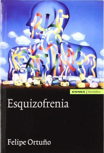 Esquizofrenia: Felipe Ortuño Sánchez Pedreño