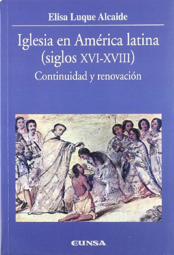 Iglesia En America Latina, Siglos XVI- XVIII: Elisa Luque Alcaide