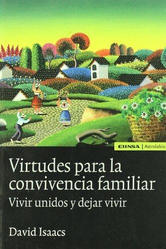 9788431325626: Virtudes para la convivencia familiar: vivir unidos y dejar vivir (Astrolabio)