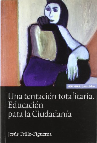 9788431325725: Una tentación totalitaria : educación para la ciudadanía
