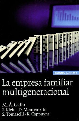 La empresa familiar multigeneracional: M. A. Gallo; S. Klein; D. Montemerlo; S. Tomaselli; K. ...