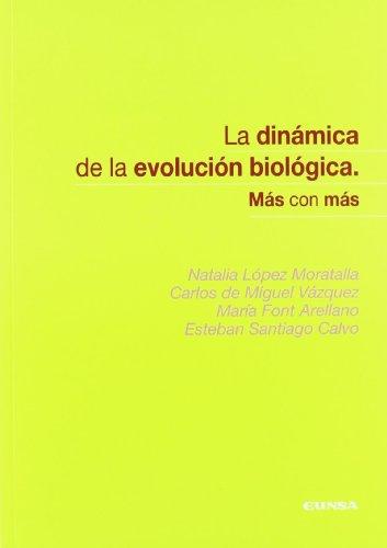 9788431326272: La dinámica de la evolución biológica : más con más