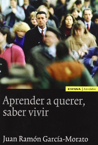 9788431326296: Aprender a querer, saber vivir/ Learning to love, know how to live (Astrolabio Espiritualidad) (Spanish Edition)