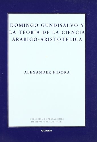 9788431326326: Domingo Gundisalvo y la teoria de la ciencia arabigo-aristotelica/ Domingo Gundisalvo and the theory of the Arab-Aristotelian science (Pensamiento Medieval Y Renacentista) (Spanish Edition)
