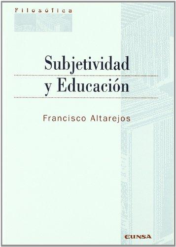 Subjetividad y Educacion (Hardback): Francisco Altarejos