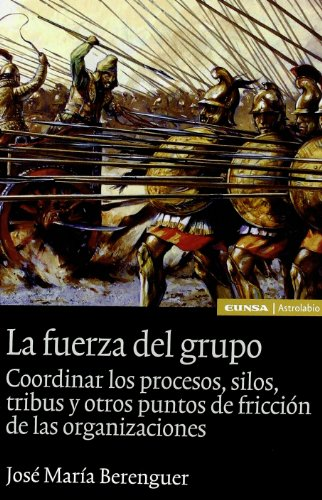 La fuerza del grupo : coordinar los: José María Berenguer