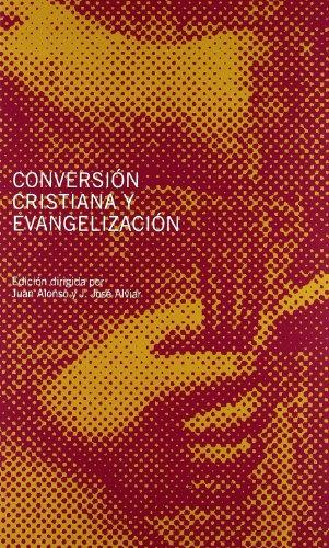 Conversión cristiana y evangelización: Juan Alonso -
