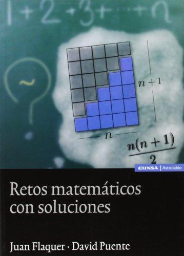 Retos matemáticos con soluciones (Paperback): Juan Flaquer Fuster, David Puente García