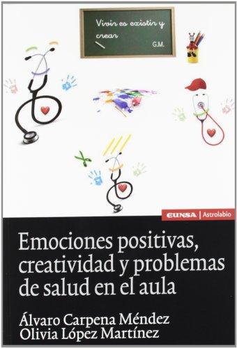 9788431328818: Emociones positivas, creatividad y problemas de salud en el aula (Astrolabio)
