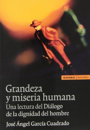 9788431329402: Grandeza y miseria humana: un lectura del diálogo de la dignidad del hombre (Filosofía)