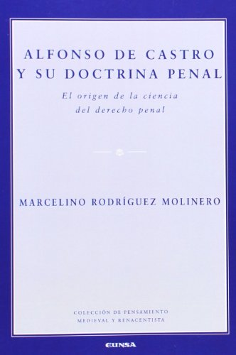 Alfonso de Castro y su doctrina penal: Rodríguez Molinero, Marcelino