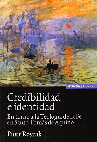 9788431329716: Credibilidad e identidad: en torno a la teología de la fe en Santo Tomás de Aquino (Astrolabio religión)