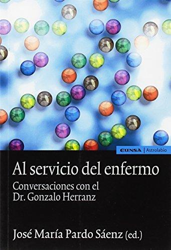 Al servicio del enfermo: Eunsa. Ediciones Universidad