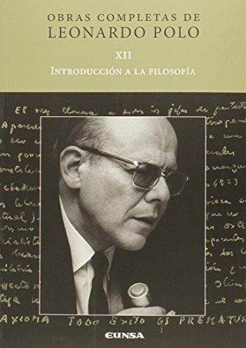 9788431330613: Obras completas de Leonardo Polo. Vol. XII, Introducción a la filosofía