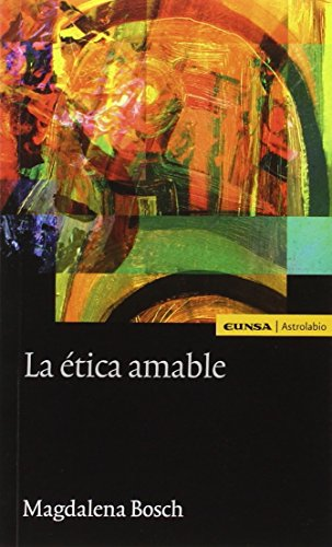 La ética amable (Paperback): Magdalena Bosch Rabell