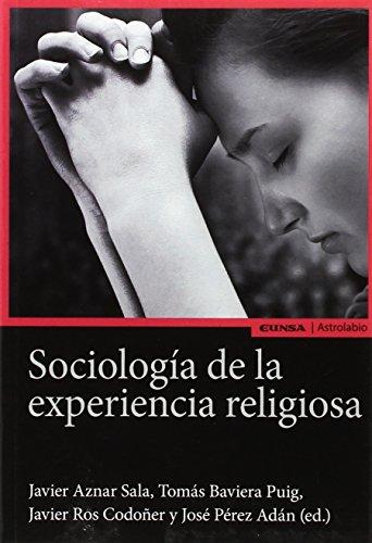 SOCIOLOGIA DE LA EXPERIENCIA RELIGIOSA: PEREZ ADAN JOSE